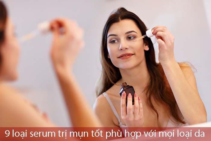 9 loại serum trị mụn phù hợp với mọi loại da, kể cả da dầu nhờn