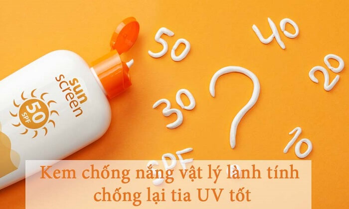 Sử dụng kem chống nắng vật lý lành tính giúp bảo vệ da tốt