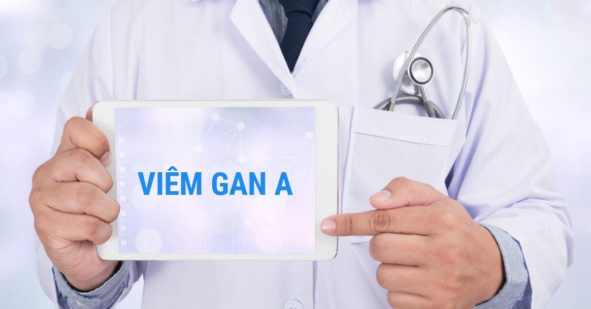 Viêm gan A: Nguyên nhân, triệu chứng và cách phòng ngừa bệnh hiệu quả