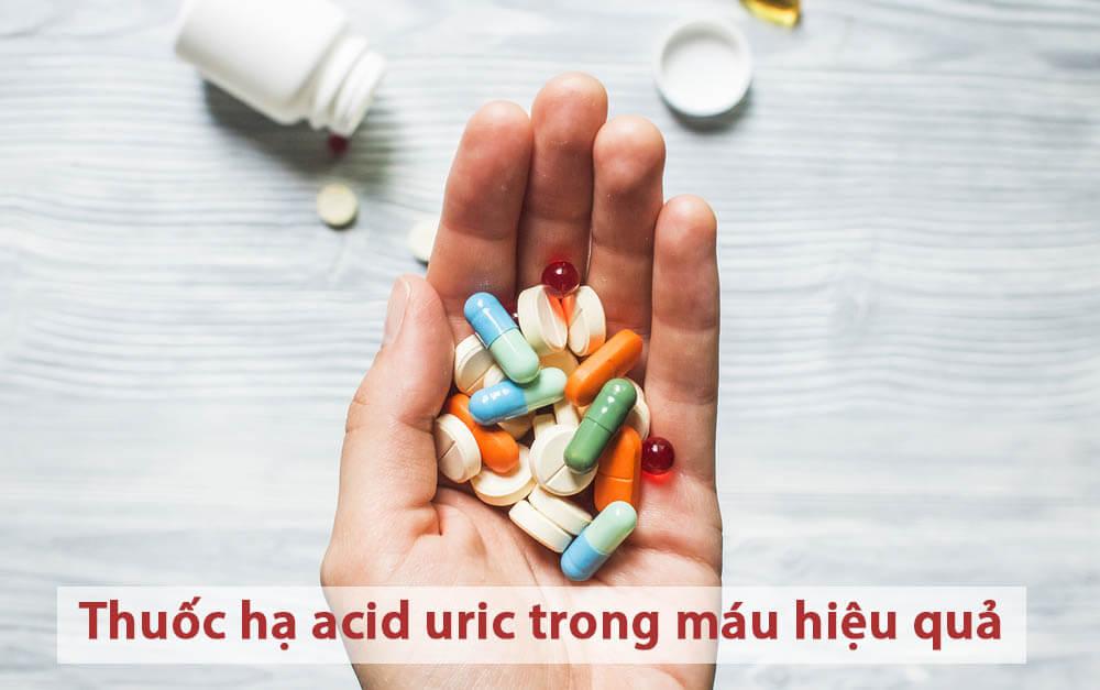 Các loại thuốc giúp hạ acid uric máu hiệu quả