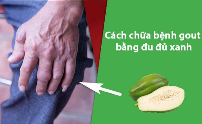 Cách chữa bệnh gout bằng đu đủ xanh hiệu quả