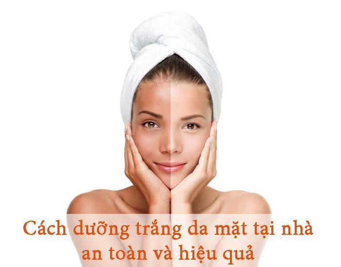 Cách dưỡng trắng da mặt tại nhà an toàn và hiệu quả