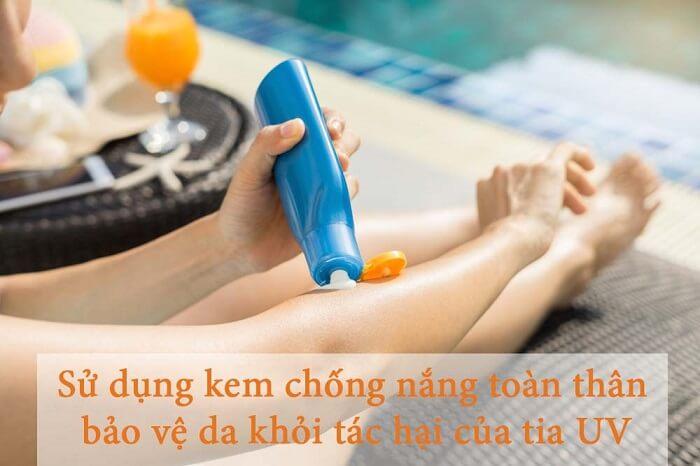 Sử dụng kem chống nắng toàn thân giúp bảo vệ da khỏi tác hại của tia UV