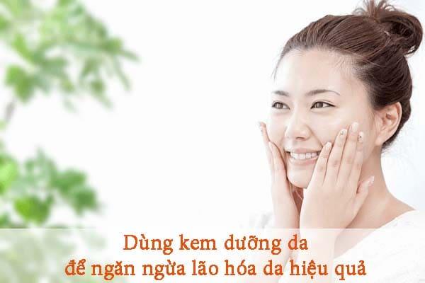 Sử dụng kem dưỡng da để ngăn ngừa lão hóa da hiệu quả